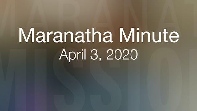 Maranatha Minute: April 3, 2020
