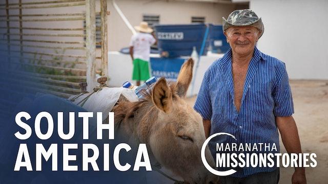 Maranatha Mission Stories: South America