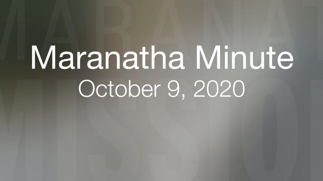 Maranatha Minute: October 9, 2020