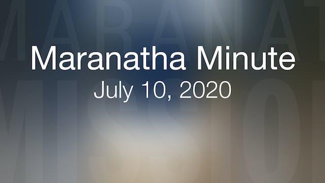 Maranatha Minute: July 10, 2020