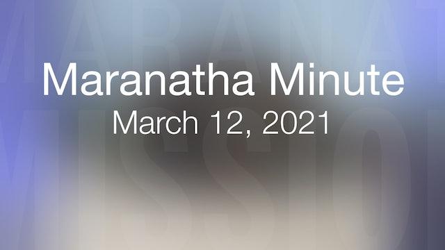 Maranatha Minute: March 12, 2021