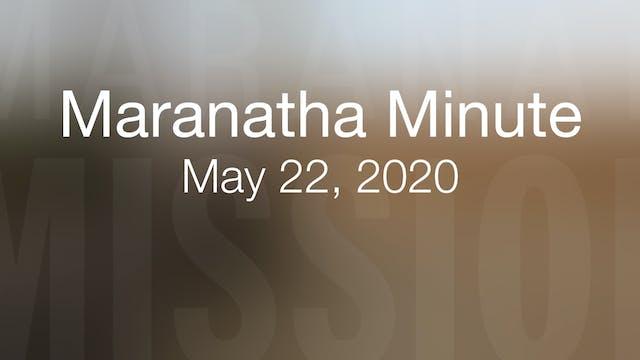 Maranatha Minute: May 22, 2020