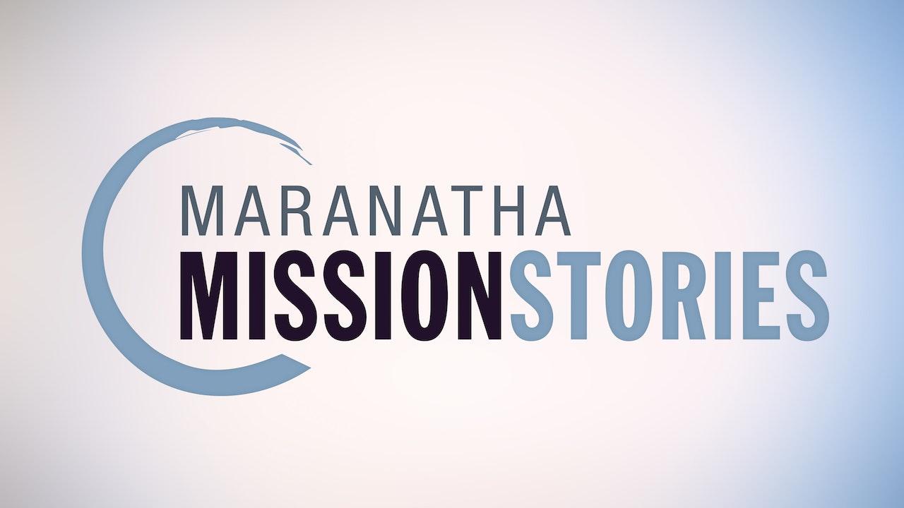 Maranatha Mission Stories