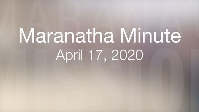 Maranatha Minute: April 17, 2020
