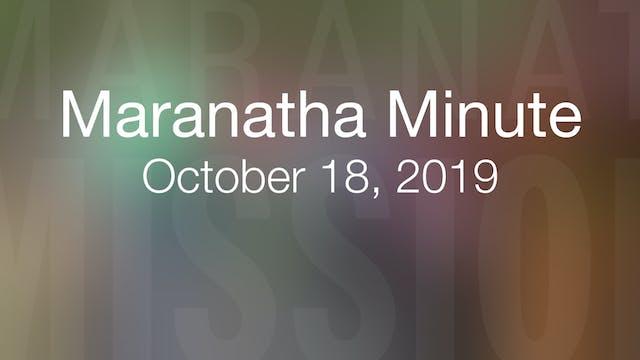 Maranatha Minute: October 18, 2019