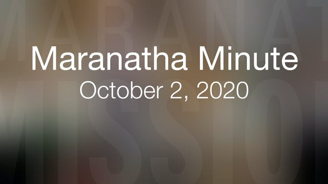 Maranatha Minute: October 2, 2020