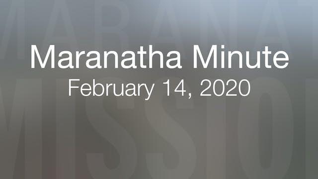 Maranatha Minute: February 14, 2020