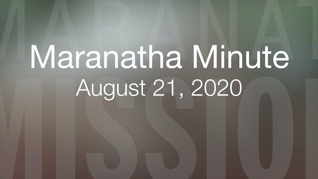Maranatha Minute: August 21, 2020