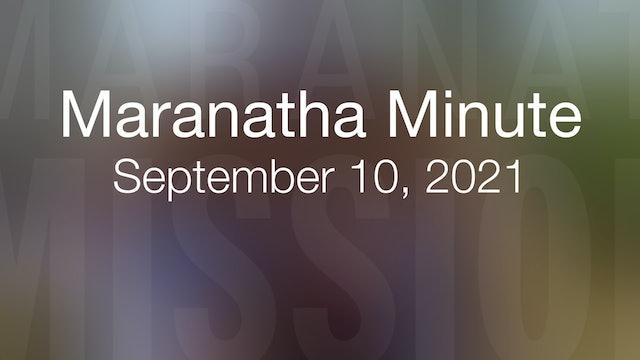 Maranatha Minute: September 10, 2021