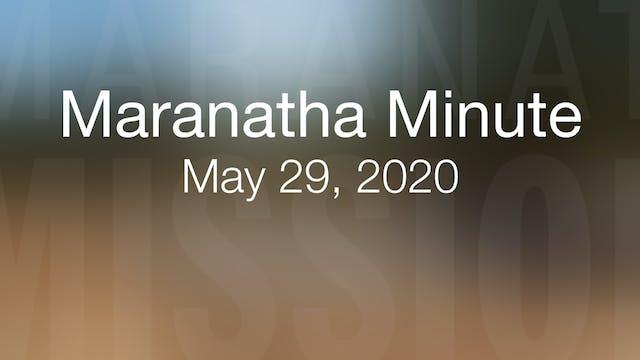 Maranatha Minute: May 29, 2020