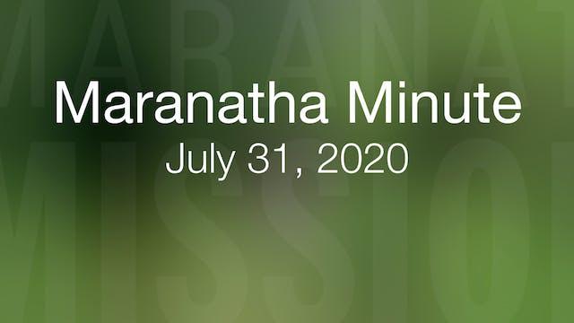 Maranatha Minute: July 31, 2020