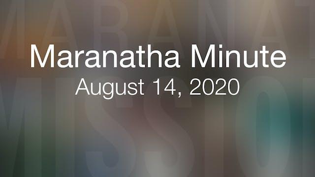 Maranatha Minute: August 14, 2020