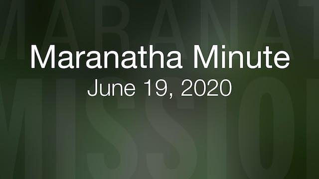 Maranatha Minute: June 19, 2020