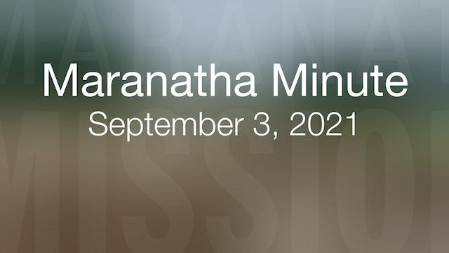 Maranatha Minute: September 3, 2021