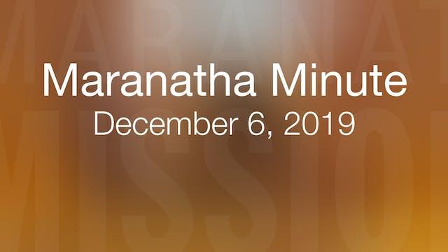 Maranatha Minute: December 6, 2019
