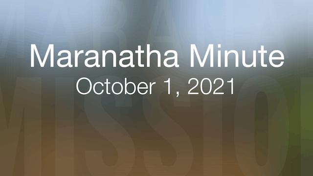 Maranatha Minute: October 1, 2021
