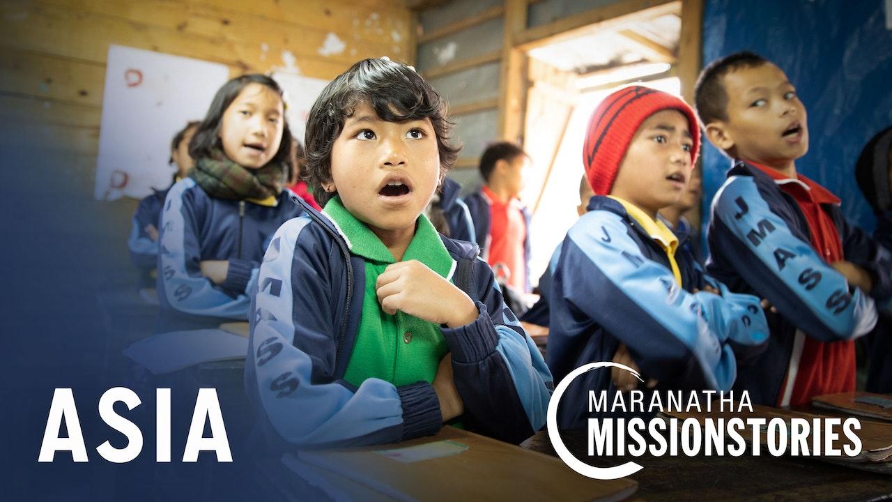 Maranatha Mission Stories: Asia