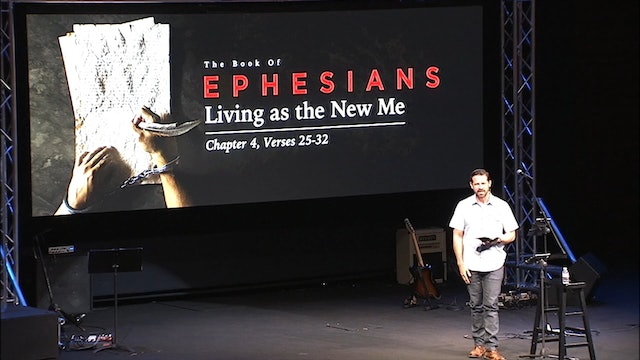 Living as the New Me / Ephesians, October 18, 2017