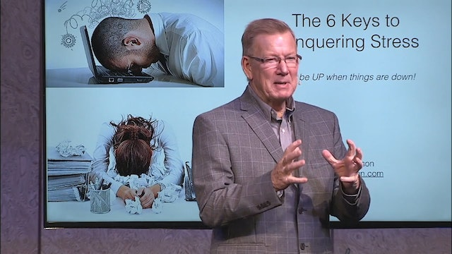 Ron Jenson - The 6 Keys to Conquering Stress - February 26, 2017