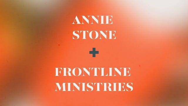 Annie Stone & Frontline Ministries