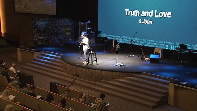 2 John / Truth and Love, August 1, 2018
