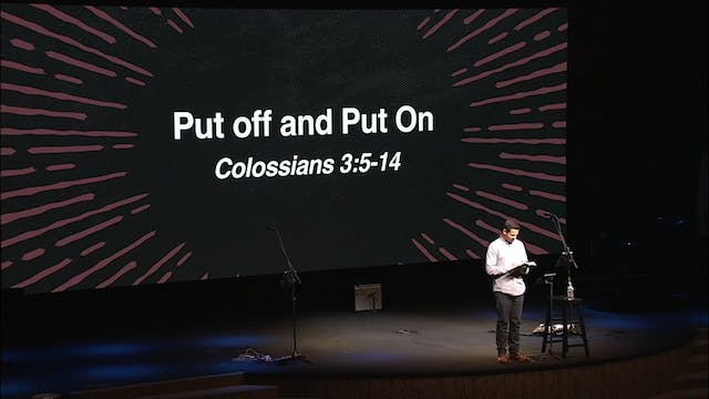 Put Off and Put On / Colossians, Febr...