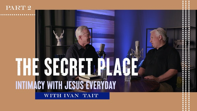 The Secret Place (Part 2)