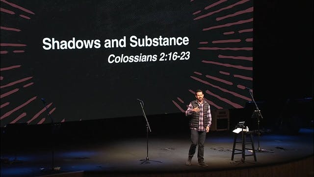 Shadows and Substance / Colossians, N...