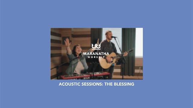 Maranatha Worship | The Blessing