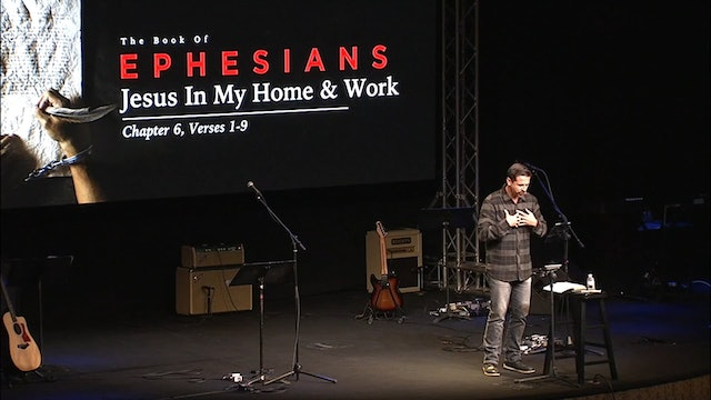 Jesus In My Home and Work / Ephesians, November 29, 2017
