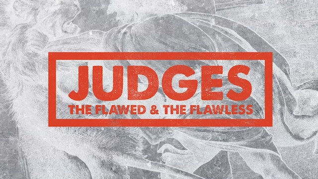 Gideon: Strength Made Perfect In Weakness / Judges, October 2014
