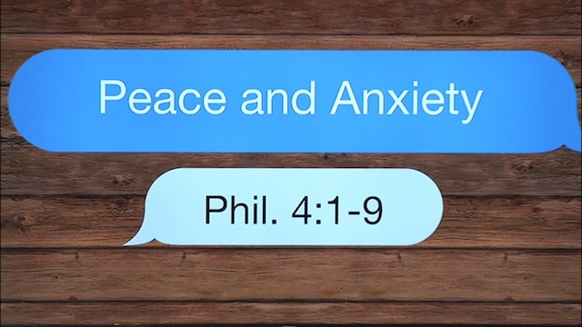 Peace and Anxiety / Philippians, May 4, 2016