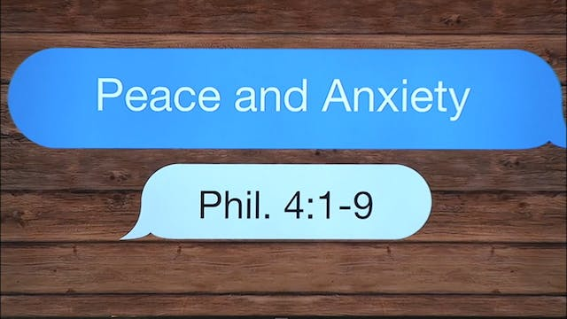 Peace and Anxiety / Philippians, May ...