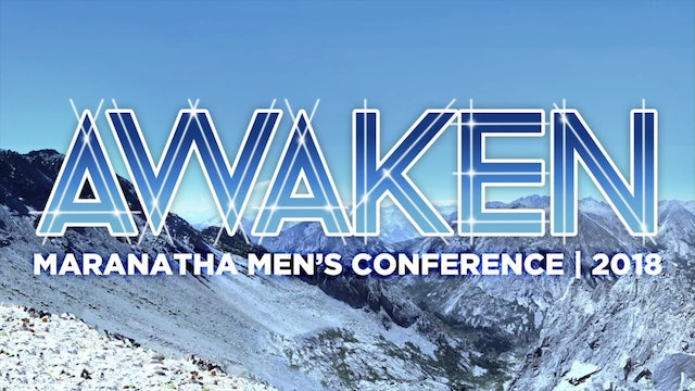 Awaken Maranatha Men's Conference 2018 - Part 2 - Daniel Bentley