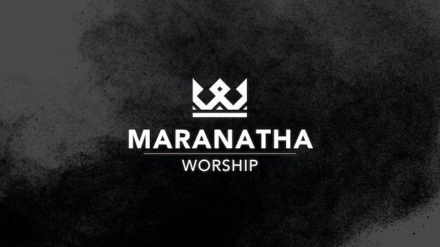 Maranatha Worship