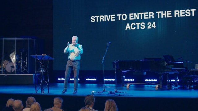 Strive To Enter The Rest / Acts 24 / Ray Bentley / October 10, 2021