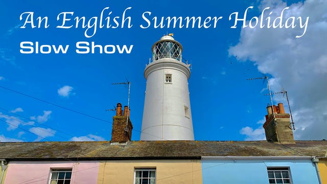 An English Summer Holliday Slow Show
