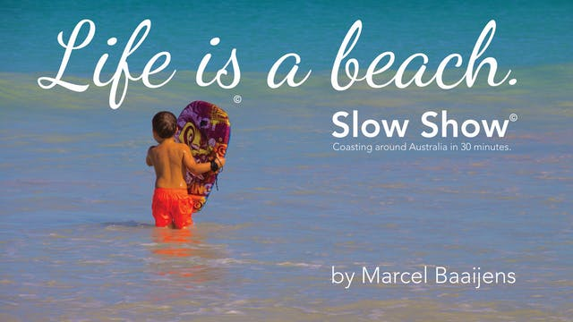 Life is a Beach Slow Show