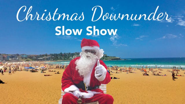 The Christmas Downunder Slow Show