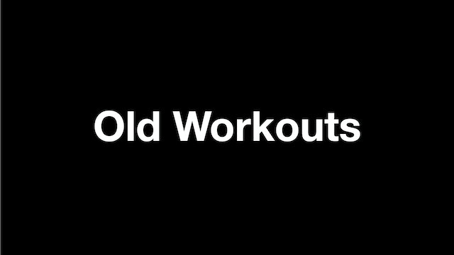 Old Workouts