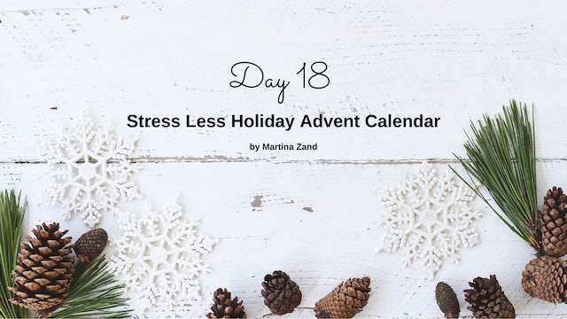 Day 18 Stress Less Holiday Advent Calendar