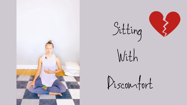 Sitting With Discomfort