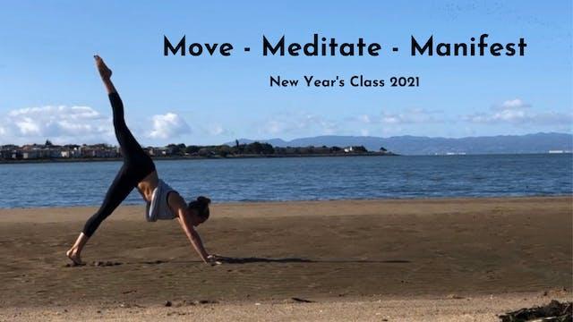 Move ~ Meditate ~ Manifest 2021