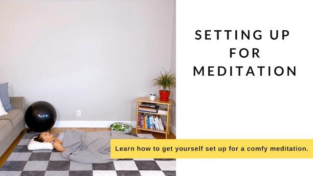 Setting up for Meditation