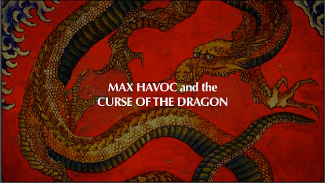 MAX HAVOC and the CURSE OF THE DRAGON