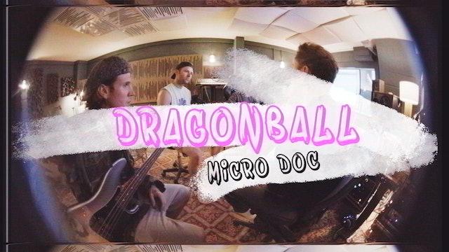 Dragonball Micro Doc - Resurrection Sessions