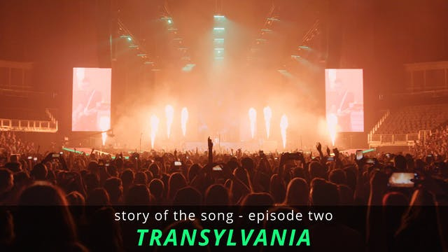 Story Of The Song - EP02: Transylvania