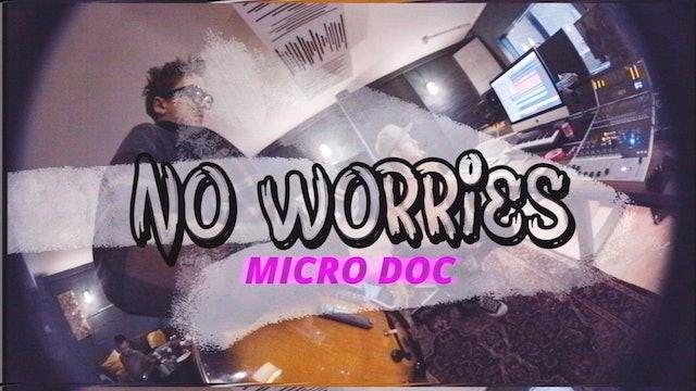No Worries Micro Doc - Resurrection Sessions