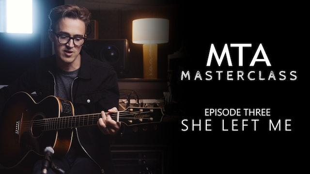 Masterclass - Episode 03: She Left Me
