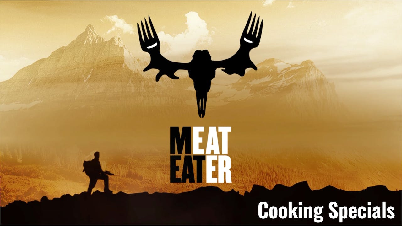 MeatEater: Cooking Special Collection